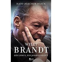 Willy Brandt: Ein Leben, ein Jahrhundert by Hans-Joachim Noack (2013-08-01)
