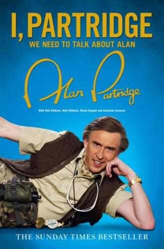 I, Partridge: We Need To Talk About Alan por Alan Partridge epub