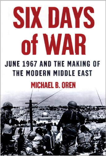 Six Days of War: June 1967 and the Making of the Middle East