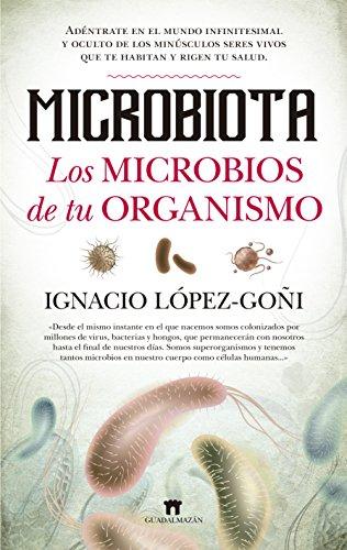 Microbiota. Los microbios de tu organismo (Divulgación Científica)