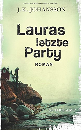 Buchseite und Rezensionen zu 'Lauras letzte Party: Roman (Palokaski-Trilogie)' von J. K. Johansson
