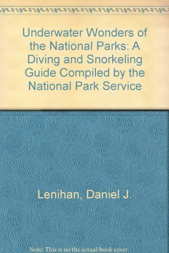 Underwater Wonders of the National Parks: A Diving and Snorkeling Guide Compiled by the National Park Service by Daniel J. Lenihan (1998-03-01)