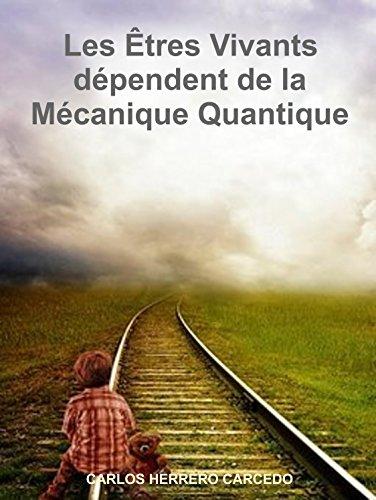 Couverture du livre Les Êtres Vivants dépendent de la Mécanique Quantique