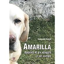 Amarilla. Appunti di un viaggio a sei zampe