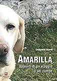 Scarica Libro Amarilla Appunti di un viaggio a sei zampe (PDF,EPUB,MOBI) Online Italiano Gratis