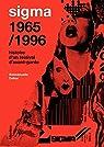 SIGMA 1965/1996 - Histoire d'un festival d'avant-garde par Debur