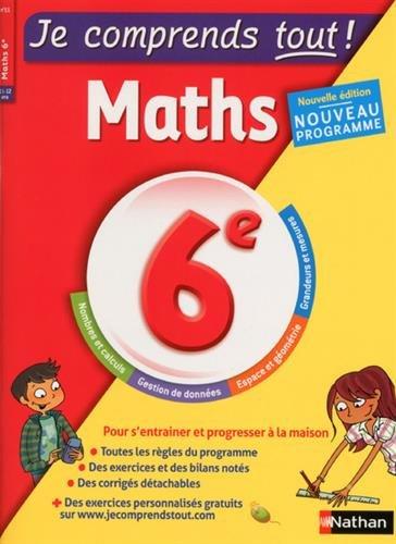 Je comprends tout - Mathématiques 6e - Nouveau programme 2016 par Me Amaia Flous