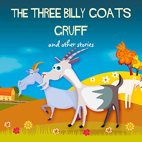 The Three Billy Goats Gruff and Other Stories  Audiolibri