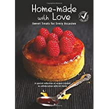 Home-Made with Love: Sweet Treats for Every Occasion