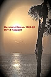 Humanist Essays 2003-2008 (English Edition)