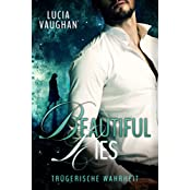 Beautiful Lies: Trügerische Wahrheit