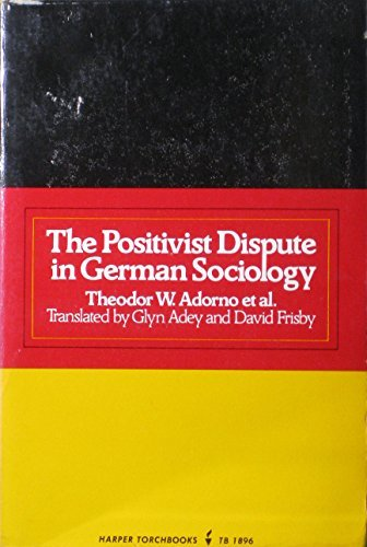 The Positivist Dispute in German Sociology by Theodor W. Adorno (1976-03-15)