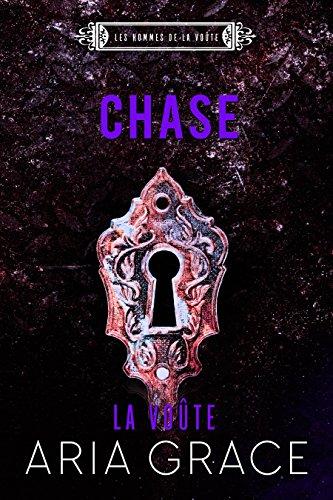 La Voûte ; Chase (Les hommes de la voûte t. 5)