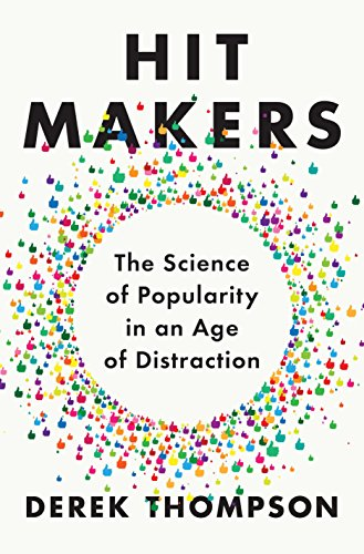 hit-makers-the-science-of-popularity-in-an-age-of-distraction