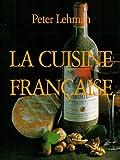 La Cuisine Française (French Edition)