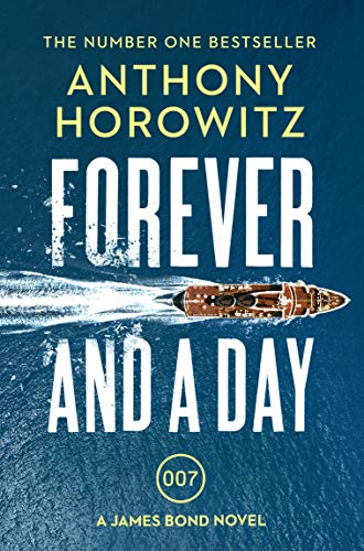 Forever and a Day (James Bond 007) (English Edition)