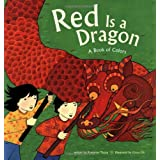 Red Is a Dragon: A Book of Colors