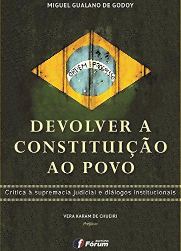 Devolver a constituição ao povo: crítica à supremacia judicial e ...