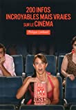 Petit Livre de - 200 infos incroyables mais vraies sur le cinéma