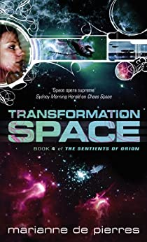 Transformation Space: Book Four of the Sentients of Orion by [de Pierres, Marianne]