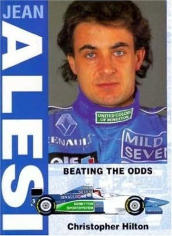 Jean Alesi: Beating the Odds by Christopher Hilton (1996-02-06)