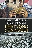 Banh Mi Ai Cap, Ca Viet Nam, Khat Vong Con Nguoi: Tuyen Tap 75 Chinh Luan va Tam But (Chinh Luan Tran Trung Dao, Band 2)