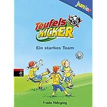 Teufelskicker Junior - Ein starkes Team: Band 5 (Teufelskicker Junior - Die Reihe)