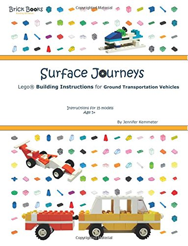 Surface journeys : Lego building instructions for ground transportation vehicles : instructions for 15 models : age 5+