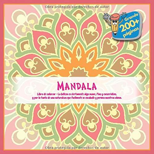 Libro de colorear Mandala - La belleza es ciertamente algo suave, fino y escurridizo, y por lo tanto de una naturaleza que facilmente se escabulle y permea nuestras almas.