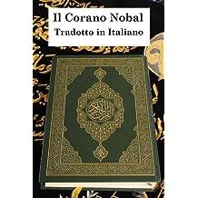 Corano Nobal (KORAN) (Tradotto in Italiano) (Italian Edition)