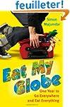Eat My Globe: One Year to Go Everywhe...