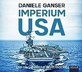 Imperium USA: Die skrupellose Weltmacht - Daniele Ganser