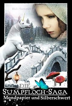 Mondpapier und Silberschwert (Die Sumpfloch-Saga 4) von [Summer, Halo]