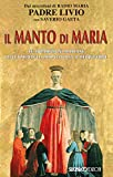 Il manto di Maria. Le apparizioni mariane dalla medaglia miracolosa a Medjugorje