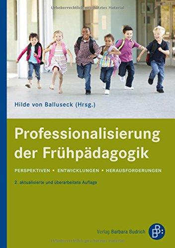 Professionalisierung der Frühpädagogik: Perspektiven, Entwicklungen, Herausforderungen
