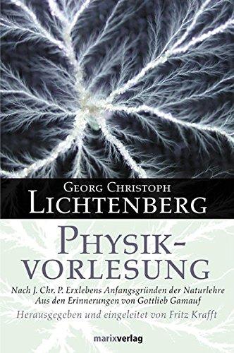 Physikvorlesung: Nach J. Chr. P. Erxlebens Anfangsgründen der Naturlehre. Aus den Erinnerungen von Gottlieb Gamauf