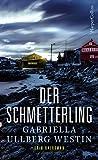 Der Schmetterling: Schweden Krimi Neuerscheinung 2018 (Ein Johan Rokka Krimi) von Gabriella Ullberg-Westin