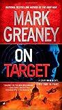 On Target (A Gray Man Novel) by Greaney, Mark (2010) Mass Market Paperback