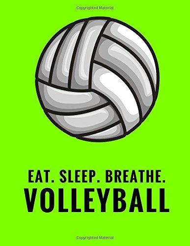Eat. Sleep. Breathe. Volleyball: Composition Notebook for Volleyball Fans, 100 Lined Pages, Lime Green (Large, 8.5 x 11 in.) (Volleyball Notebook) (Lime Green Fans)