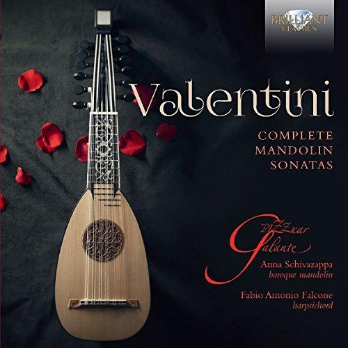 Robert Valentini : Intégrale des sonates pour mandoline. Ensemble Pizzicar Galante.