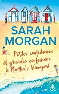 Petites confidences et grandes confessions à Martha's Vineyard par Sarah Morgan