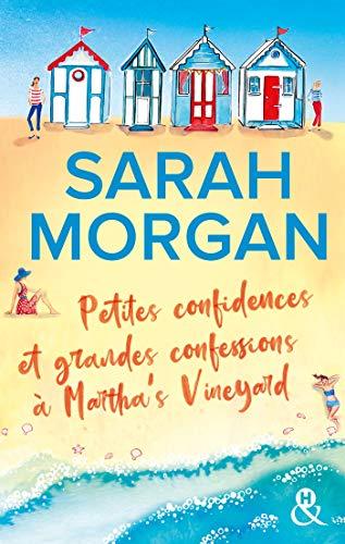 Petites confidences et grandes confessions à Martha's Vineyard: Trois générations, quatre femmes : La nouvelle romance de Sarah Morgan