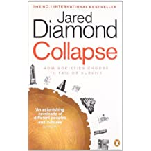 Collapse: How Societies Choose to Fail or Succeed [ COLLAPSE: HOW SOCIETIES CHOOSE TO FAIL OR SUCCEED ] by Diamond, Jared (Author) Jan-04-2011 [ Paperback ]