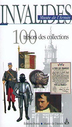Invalides, musée de l'armée : 100 trésors des collections