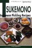 Quick & Easy Tsukemono: Japanese Pickling Recipes (Quick & Easy (Japan Publications))