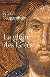 La gloire des Grecs : Sur certains apports culturels de Byzance à l'Europe Romane (Xe-début du XIIIe siècle)