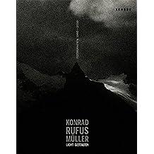 Konrad Rufus Müller: LICHT GESTALTEN – Fotografien von 1960 bis 2010