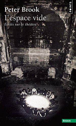Espace Vide : Ecrits sur le théâtre par Peter Brook