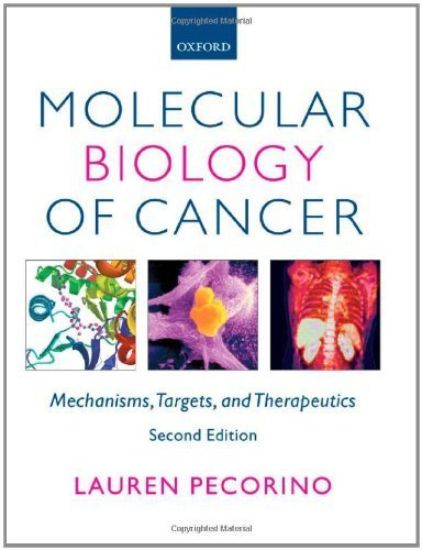 Molecular Biology of Cancer: Mechanisms, Targets, and Therapeutics by Pecorino, Lauren (2008) Paperback