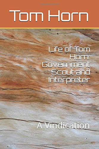 life-of-tom-horn-government-scout-and-interpreter-a-vindication